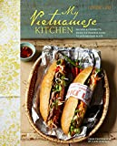 My Vietnamese Kitchen: Recipes and stories to bring Vietnamese food to life on