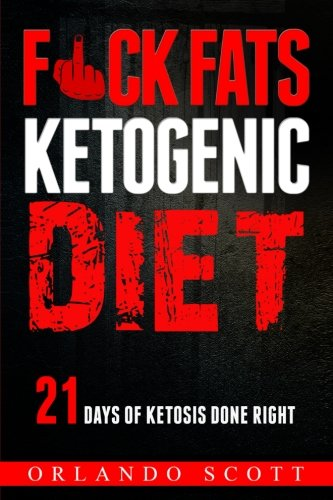 ketogenic-diet-fuck-fats-ketogenic-diet-21-days-of-ketosis-done-right-volume-5