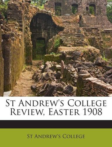 St Andrew's College Review, Easter 1908