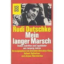 Mein langer Marsch. Reden, Schriften und Tagebücher aus zwanzig Jahren. Hrsg.v. Gretchen Dutschke-Klotz, Helmut Gollwitzer u. Jürgen Miermeister.