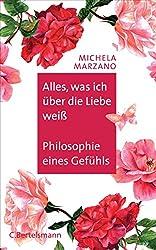 Alles, was ich über die Liebe weiß: Philosophie eines Gefühls (German Edition)