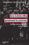 Les Bolcheviks prennent le pouvoir - La révolution de 1917 à Petrograd - La Fabrique - 12/09/2016