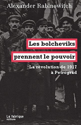 Les bolcheviks prennent le pouvoir : La révolution de 1917 à Petrograd