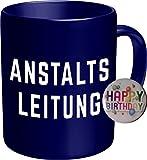 2613 Family  Arbeit  Büro Tasse: ANSTALTSLEITUNG Premium Geschenk Tasse Keramik, Original RAHMENLOS  Geschenkidee in Geschenkbox + Button Happy Birthday