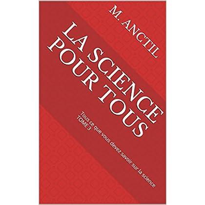 La science pour tous: Tous ce que vous devez savoir sur la science TOME 3