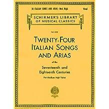 24 Italian Songs & Arias - Medium High Voice (Book Only): Medium High Voice: (Schirmer's Library of Musical Classics)