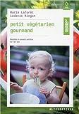 Petit végétarien gourmand - Recettes et conseils en nutrition de 0 à 6 ans