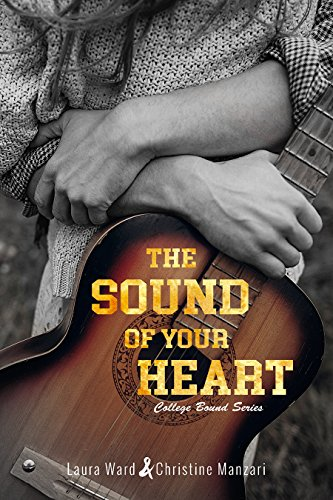 The Sound of Your Heart (College Bound Book 3) (English Edition)