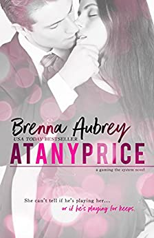 At Any Price: A Billionaire Virgin Auction Romance (Gaming The System Book 1) by [Aubrey, Brenna]