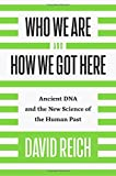 #8: Who We Are and How We Got Here: Ancient DNA and the New Science of the Human Past