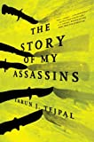 The Story of My Assassins: A Novel