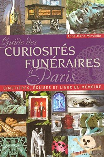 Guide des curiosits funraires  Paris
