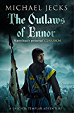 The Outlaws of Ennor: (Knights Templar 16) (Knights Templar Mysteries)
