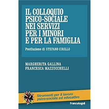 Il Colloquio Psico-Sociale Nei Servizi Per I Minori E Per La Famiglia