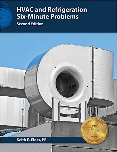 HVAC and Refrigeration Six-Minute Problems por Keith E. Elder