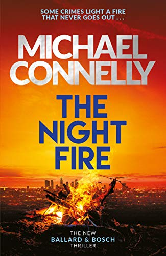 The Night Fire: The Brand New Ballard and Bosch Thriller (Harry Bosch 22) (English Edition)