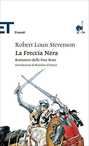 La Freccia Nera (Einaudi): Romanzo delle Due Rose. Introduzione di Masolino d'Amico (Einaudi tascabili. Classici Vol. 1425)