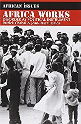 Africa Works: Disorder as Political Instrument (African Issues) by Patrick Chabal (1999-01-22)