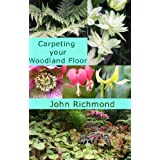 Carpeting your Woodland Floor (English Edition)