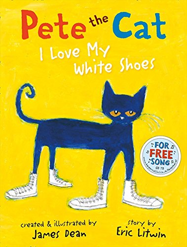 Pete the Cat I Love My White Shoes por Eric Litwin