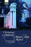 Christian von Ditfurth: Mann ohne Makel