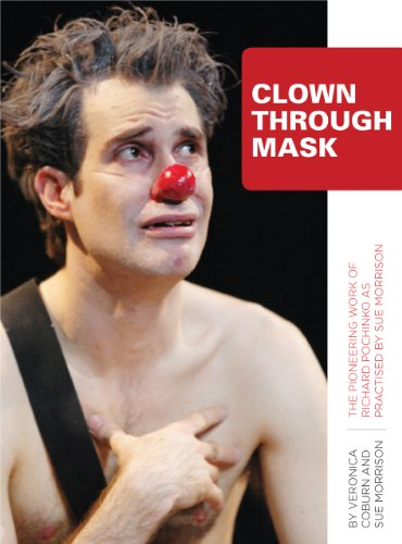 Clown Through Mask - The Pioneering Work of Richard Pochinko as Practiced by Sue Morrison