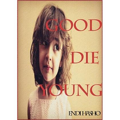 Good Die Young: Ispirato Ad Una Leggenda Vera