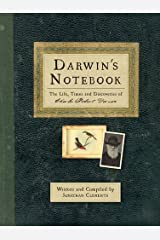 Darwin's Notebook: The Life, Times and Discoveries of Charles Darwin Hardcover
