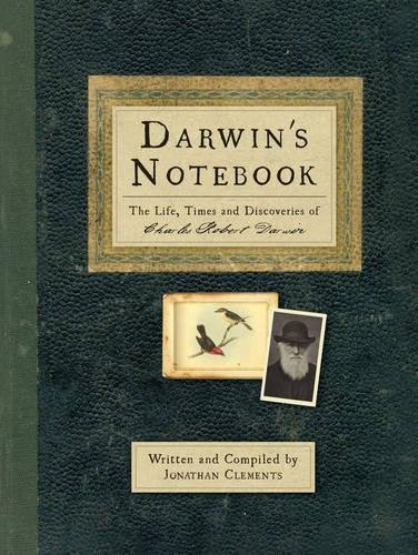 Darwin's Notebook: The Life, Times and Discoveries of Charles Darwin por Jonathan Clements