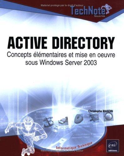 Active Directory : Concepts élémentaires et mise en oeuvre sous Windows Server 2003 de Christophe Mandin (11 janvier 2004) Broché