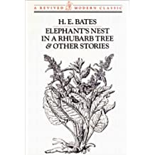 Elephant's Nest in a Rhubarb Tree and Other Stories: Revived Modern Classic