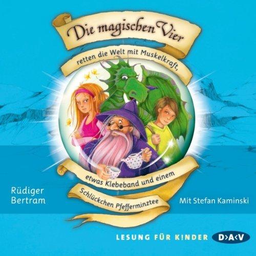 Die magischen Vier retten die Welt mit Muskelkraft, etwas Klebeband und einem Schlückchen Pfefferminztee: Die magischen Vier 3