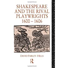 Shakespeare and the Rival Playwrights, 1600-1606 by David Farley-Hills (1990-07-05)