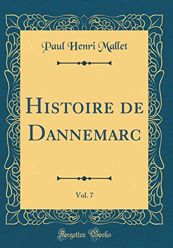 Histoire de Dannemarc, Vol. 7 (Classic Reprint)
