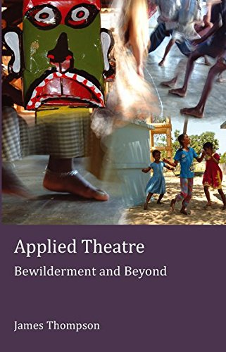 Applied Theatre (Stage and Screen Studies) por James Thompson