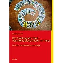 Die Richtung der Kraft - Familienrepr?¡èsentation mit Tarot by Shakti Morgane (2012-08-24)