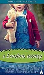 I Looked Away: A Written Fireside Book