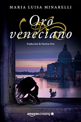 Oro veneciano (Misterios venecianos nº 2) por Maria Luisa Minarelli