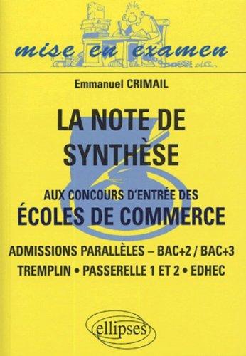 La note de synthèse aux concours d'entrée des écoles de commerce : Admissions parallèles - Bac+2/Bac+3 - Tremplin, Passerelle 1 et 2, EDHEC