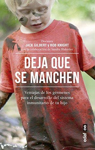 Deja Que Se Manchen (Tu hijo y tú) (Gilbert Jack)