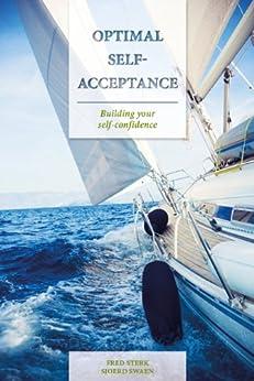 Optimal Self-Acceptance (English Edition) de [Sterk, Fred, Swaen, Sjoerd]