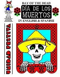 Dia de los Muertos: Day of the Dead by Dwayne Douglas Kohn (2012-10-05)