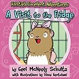 Kristie's Excellent Adventures: A Visit to the Fridge