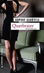 Querbrater: Kriminalroman (Kriminalromane im GMEINER-Verlag)