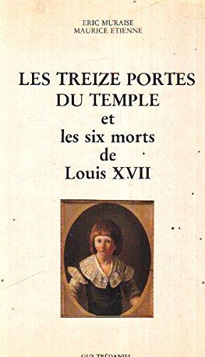 Les treize portes du Temple et les six morts de Louis XVII