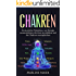 Chakren: Erstaunliche Techniken, um Energie auszuschütten, die Aura zu erhöhen und die Chakren auszugleichen (Die Wichtigkeit von Gleichgewicht & Meditation 1)