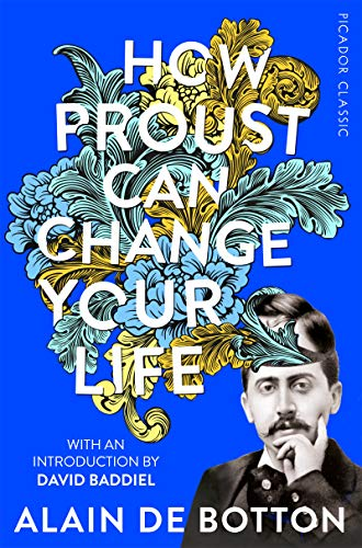 How Proust Can Change Your Life (Picador Classic, Band 85)