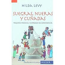 Suegras, nueras y cunadas/ Mothers-in-law, Daughters-in-law, and Sisters-in-law: Pequeno Manual Ilustrado De Convivencia (Mujeres/ Women)