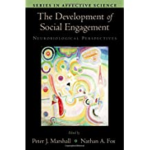The Development of Social Engagement: Neurobiological Perspectives (Series in Affective Science)