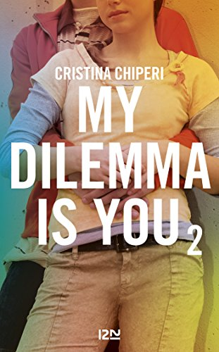 My Dilemma is You - tome 2 par [CHIPERI, Cristina]